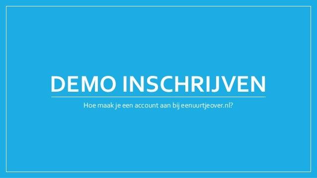 DEMO INSCHRIJVEN Hoe maak je een account aan bij eenuurtjeover.nl?