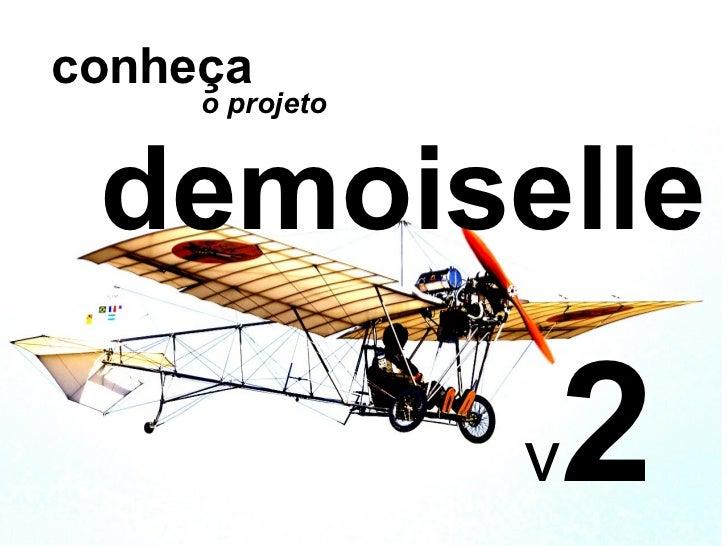 demoiselle v 2 conheça o projeto