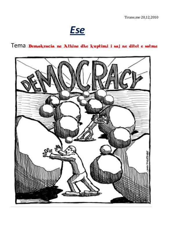 Tirane,me 20,12,2010EseTema: Demokracia ne Athine dhe kuptimi i saj ne ditet e sotme