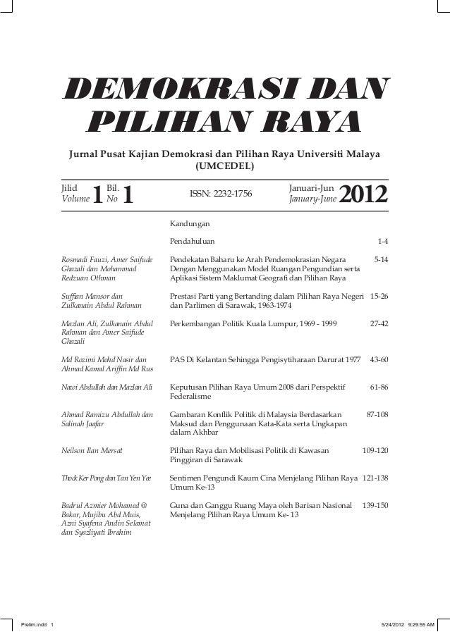 DEMOKRASI DAN PILIHAN RAYA Jurnal Pusat Kajian Demokrasi dan Pilihan Raya Universiti Malaya (UMCEDEL) Jilid Volume Bil. No...