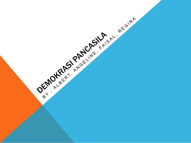 Pengertian Demokrasi Pancasila Demokrasi Pancasila adalah demokrasi yang dijiwai,diwarnai,disemangati, dan didasari oleh ...