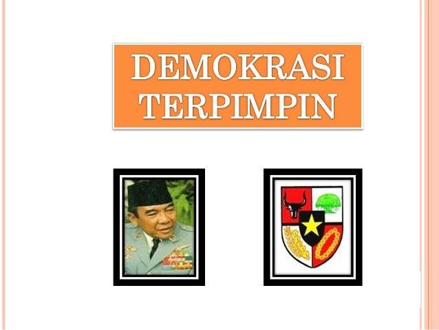 DEMOKRASI TERPIMPIN ARTINYA :Demokrasi yang dipimpin oleh hikmat kebijaksanaan dalam permusyawaratan perwakilan (Terdapat ...