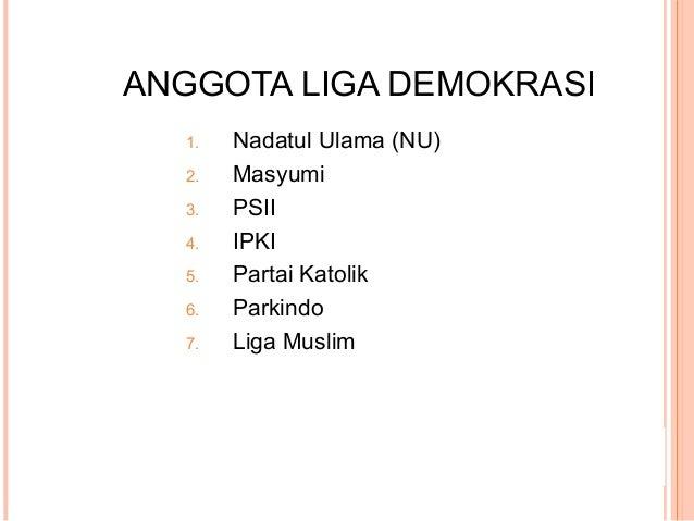 SETELAH SOEKARNO PULANG DARI LUAR NEGERI:  Soekarno Membubarkan Liga Demokrasi  Sebagai gantinya, Soekarno membentuk: 1....