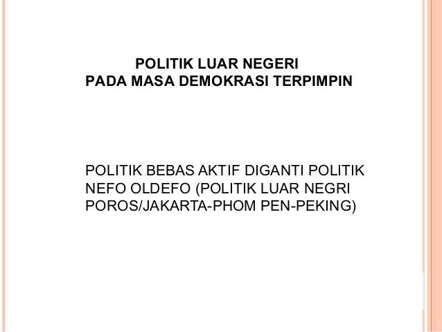 Politik Luar Negeri Politik Luar negeri mengarah pada politik mercu suar antara lain : A. Membagi kekuatan politik dunia m...