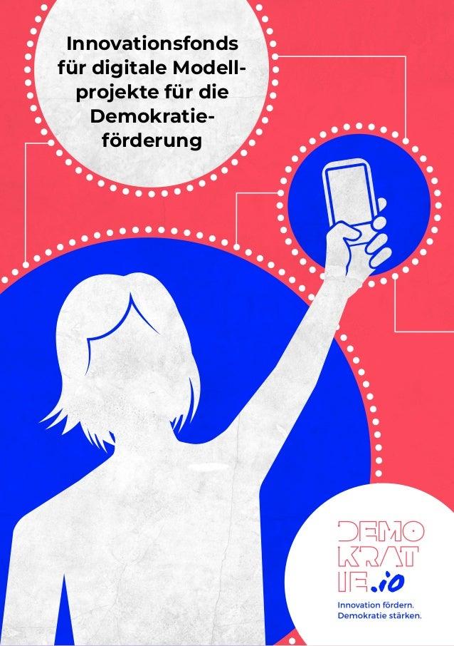 Innovationsfonds für digitale Modell- projekte für die Demokratie- förderung