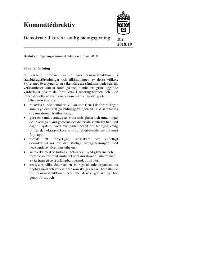 Kommittédirektiv Demokrativillkoren i statlig bidragsgivning Dir. 2018:19 Beslut vid regeringssammanträde den 8 mars 2018 ...