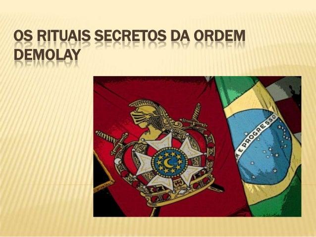 OS RITUAIS SECRETOS DA ORDEMDEMOLAY