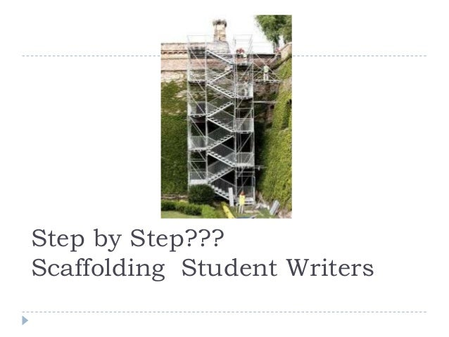Step by Step???Scaffolding Student Writers