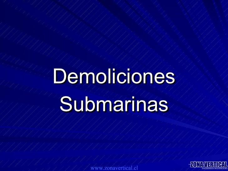 Demoliciones Submarinas www.zonavertical.cl