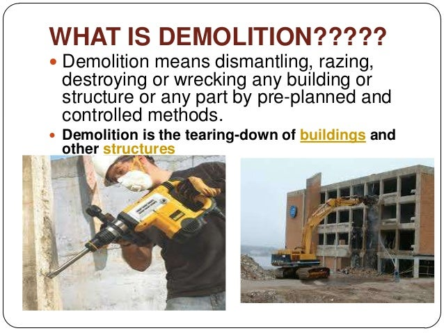 High Quality 3. WHAT IS DEMOLITION?