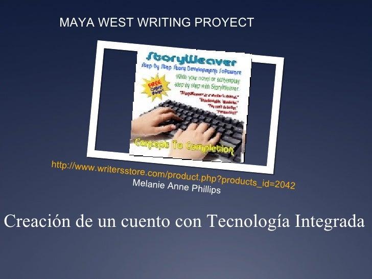 Creación de un cuento con Tecnología Integrada     http:// www.writersstore.com/product.php?products_id =2042 Melanie Anne...