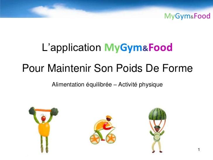 MyGym&Food   L'application MyGym&FoodPour Maintenir Son Poids De Forme     Alimentation équilibrée – Activité physique    ...