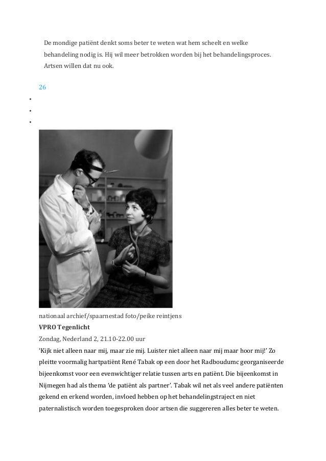 De  mondige  patiënt  denkt  soms  beter  te  weten  wat  hem  scheelt  en  welke   behandeling...