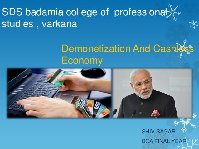 SDS badamia college of professional studies , varkana Demonetization And Cashless Economy SHIV SAGAR BCA FINAL YEAR