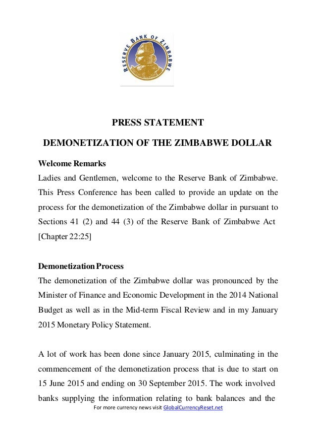 PRESS STATEMENT DEMONETIZATION OF THE ZIMBABWE DOLLAR Welcome Remarks Ladies and Gentlemen, welcome to the Reserve Bank of...