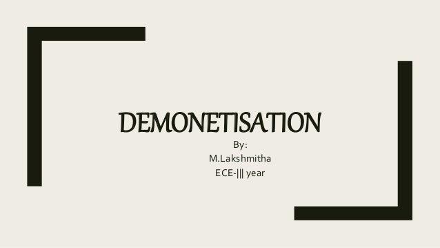 DEMONETISATIONBy: M.Lakshmitha ECE-    year