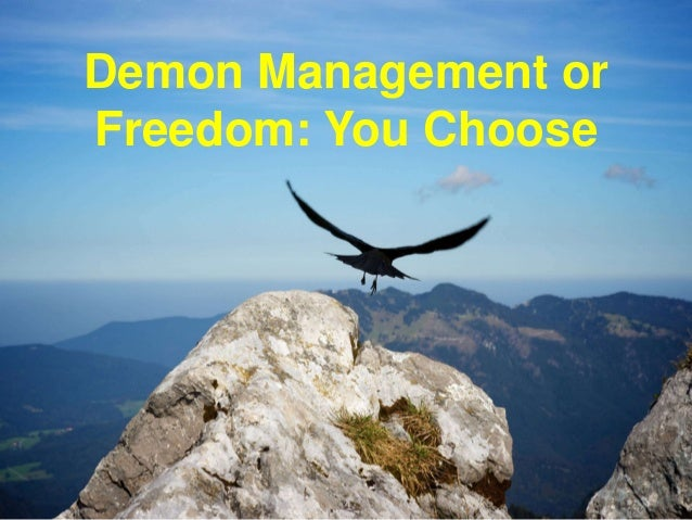 Demon Management or Freedom: You Choose