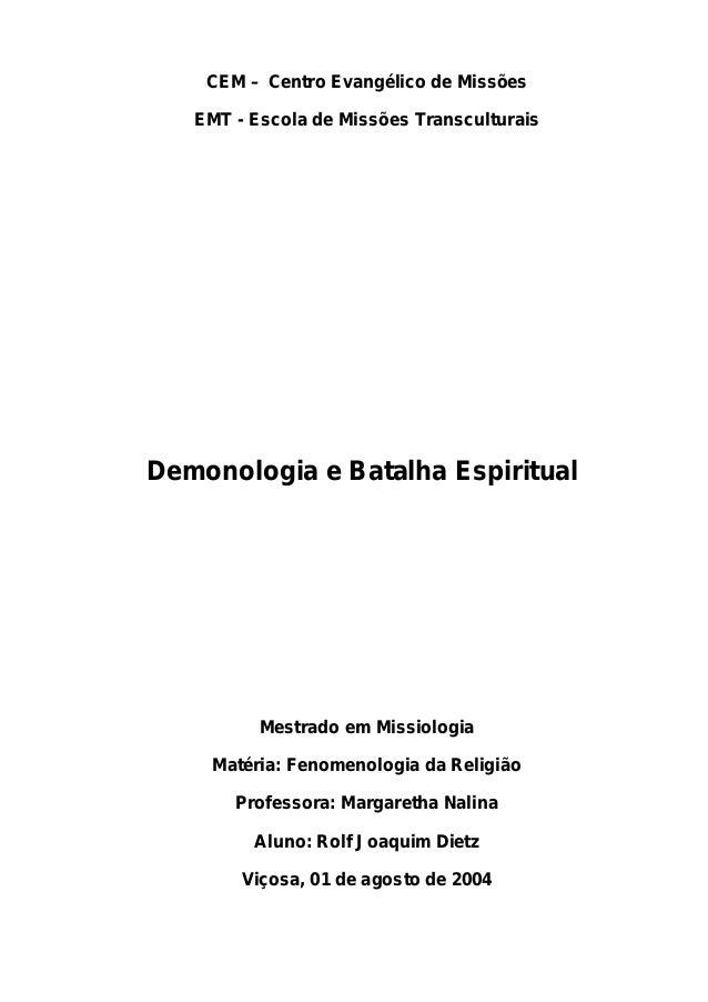 CEM – Centro Evangélico de Missões  EMT - Escola de Missões Transculturais  Demonologia e Batalha Espiritual  Mestrado em ...