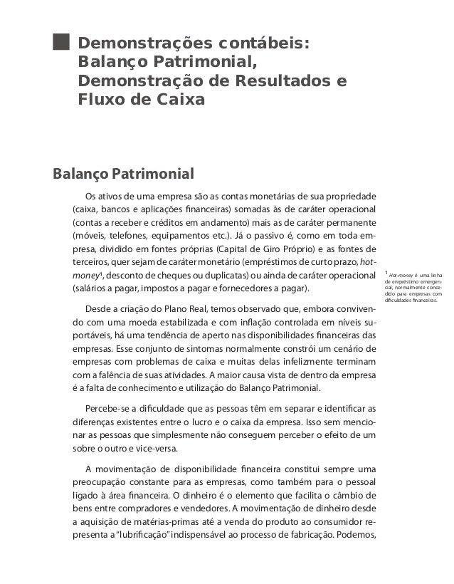 Demonstrações contábeis: Balanço Patrimonial, Demonstração de Resultados e Fluxo de Caixa Balanço Patrimonial Os ativos de...