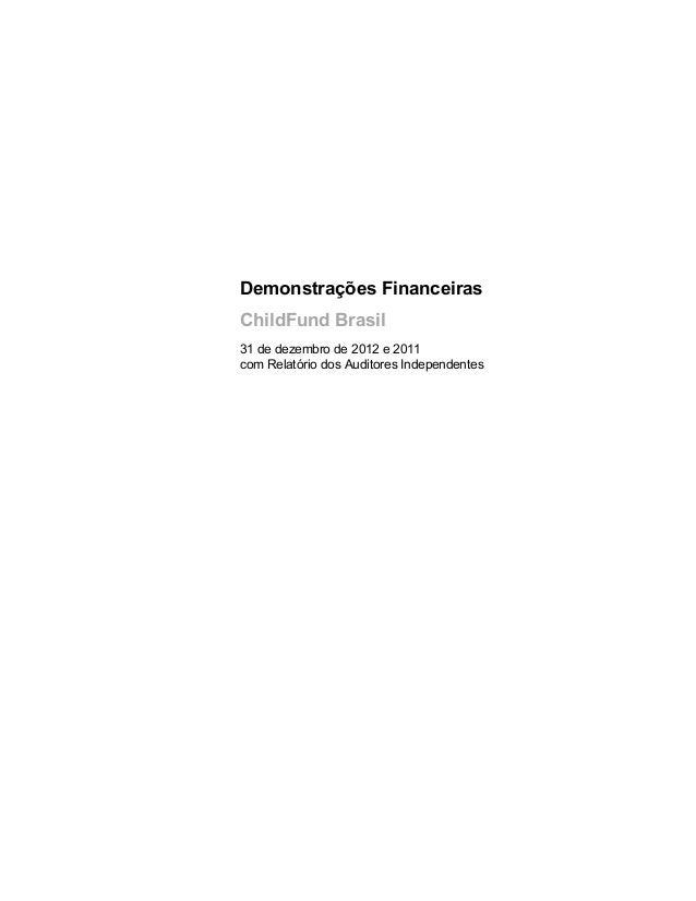 Demonstrações Financeiras ChildFund Brasil 31 de dezembro de 2012 e 2011 com Relatório dos Auditores Independentes