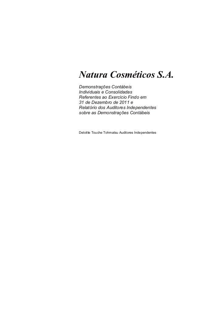 Natura Cosméticos S.A.Demonstrações ContábeisIndividuais e ConsolidadasReferentes ao Exercício Findo em31 de Dezembro de 2...