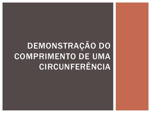 DEMONSTRAÇÃO DO COMPRIMENTO DE UMA CIRCUNFERÊNCIA