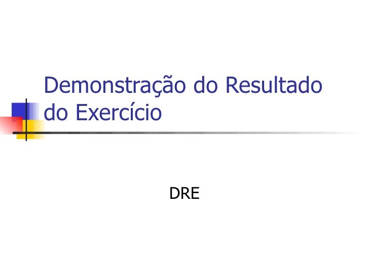 Demonstração do Resultado do Exercício DRE