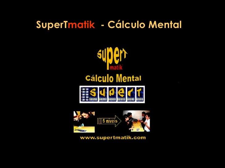 SuperT matik   - Cálculo Mental