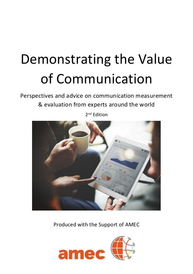 Demonstrating the Value of Communication Perspectives and advice on communication measurement & evaluation from experts ar...