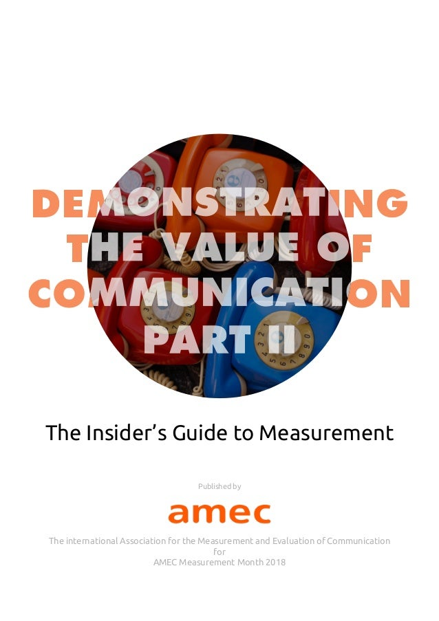 The Insider's Guide to Measurement The international Association for the Measurement and Evaluation of Communication for A...