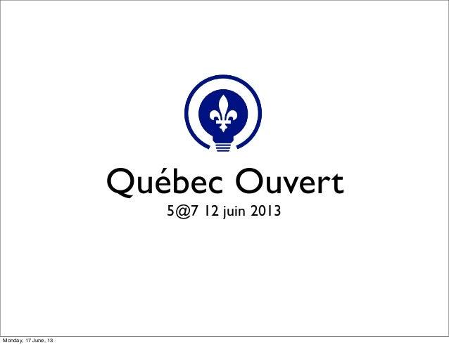Québec Ouvert5@7 12 juin 2013Monday, 17 June, 13