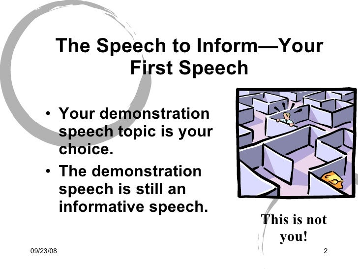 a demonstration speech thesis statement Speech #1: visual aid/demonstration speech  objectives: during this unit,  central purpose statement iii body iv conclusion introduction the introduction to you speech must do four things  this is very similar to the thesis statement in a research paper.