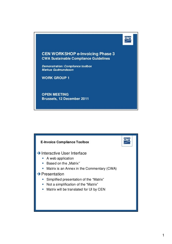CEN WORKSHOP e-Invoicing Phase 3  CWA Sustainable Compliance Guidelines  Demonstration: Compliance toolbox  Markus Gudmund...