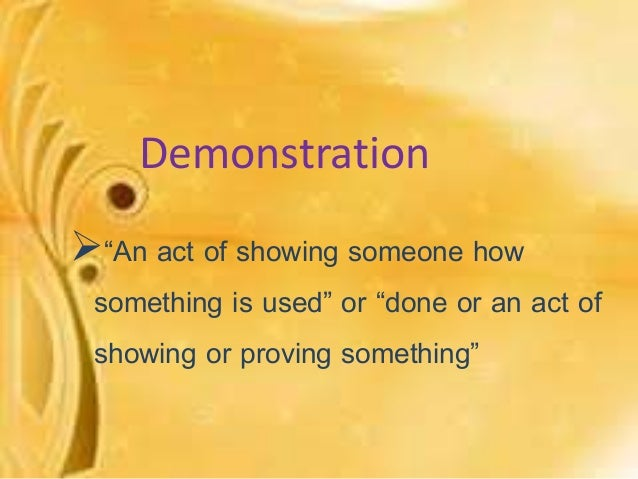 demonstration in teaching Evaluating teaching and learning evaluation, the last phase of the teaching process teaching methods you have used, such as demonstration, brochures, and videos objective reports of patient and family responses to teaching.