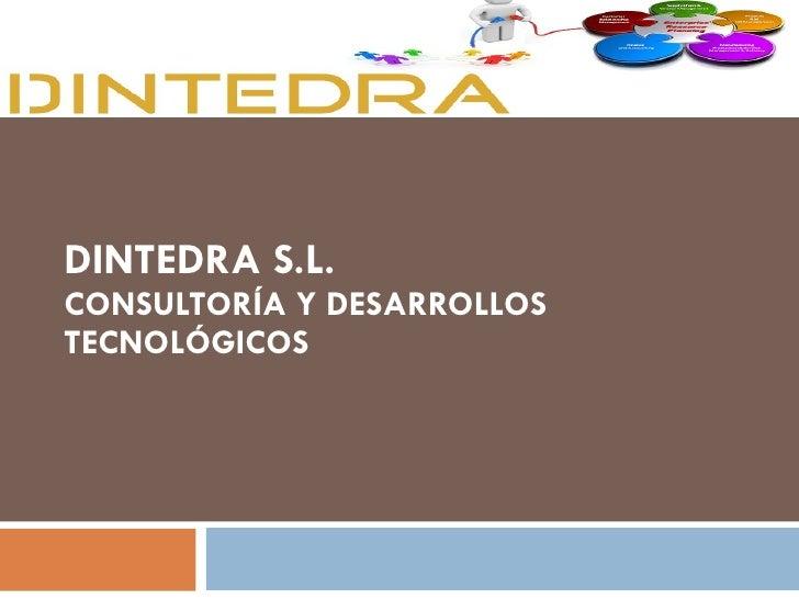 DINTEDRA S.L. CONSULTORÍA Y DESARROLLOS TECNOLÓGICOS