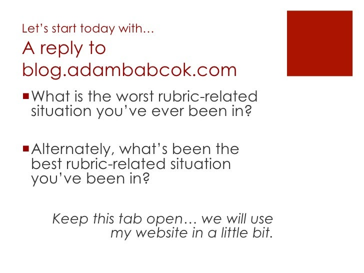 Let's start today with…A reply toblog.adambabcok.com¡ What is the worst rubric-related   situation you've ever been in?¡...