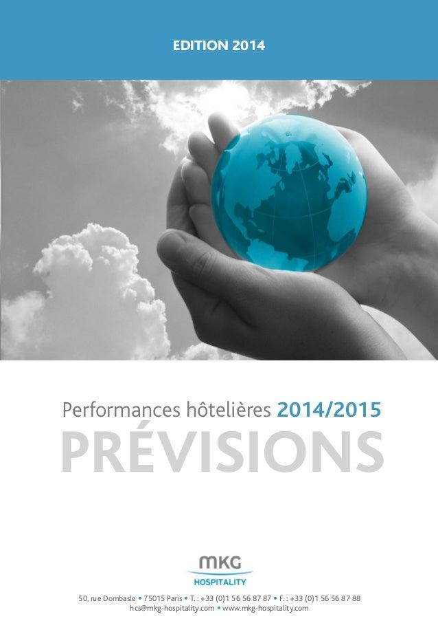 Performances hôtelières 2014/2015 PRÉVISIONS 50, rue Dombasle • 75015 Paris • T. : +33 (0)1 56 56 87 87 • F. : +33 (0)1 56...