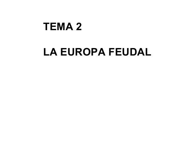 TEMA 2 LA EUROPA FEUDAL