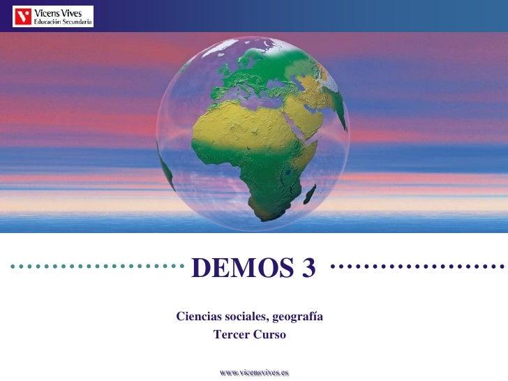 DEMOS 3 Ciencias sociales, geografía       Tercer Curso          www.vicensvives.es