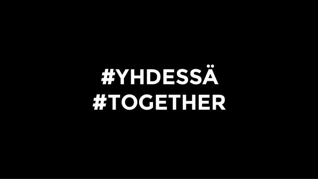 #YHDESSÄ #TOGETHER