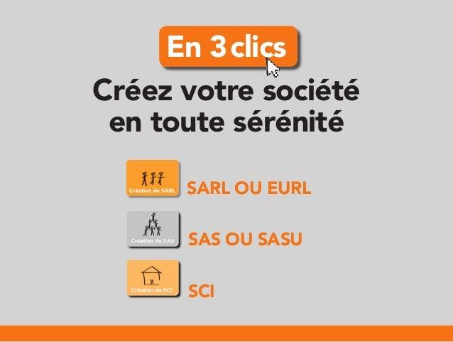 En 3 clicsCréez votre société en toute sérénité      SARL OU EURL      SAS OU SASU      SCI