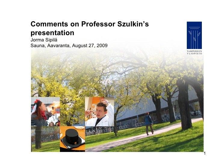 Comments on Professor Szulkin's presentation Jorma Sipilä Sauna, Aavaranta, August 27, 2009