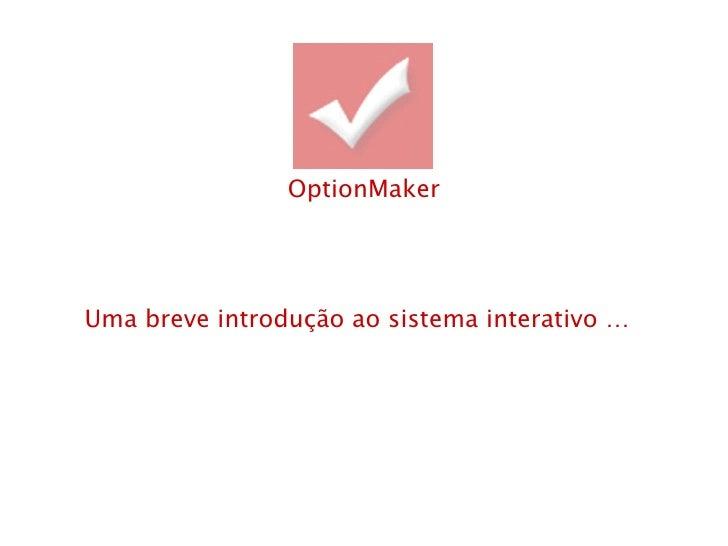 Uma breve introdução ao sistema interativo … OptionMaker