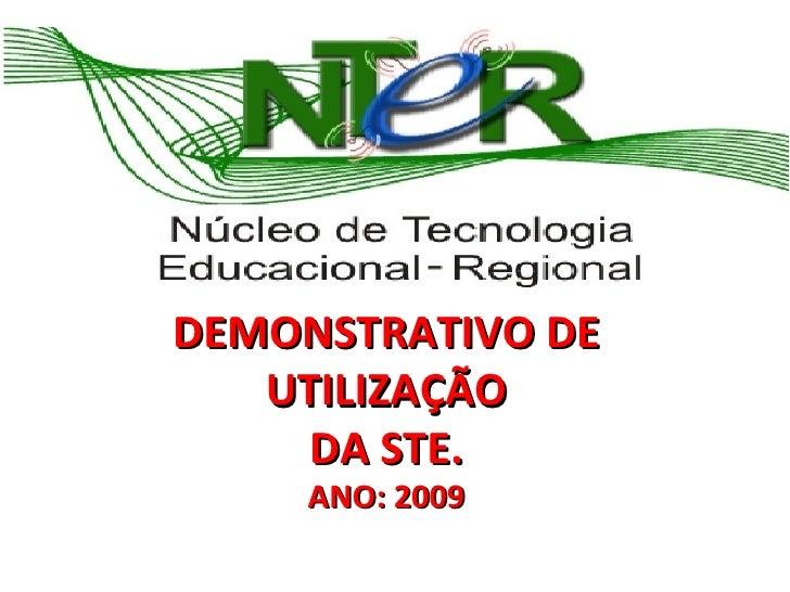 DEMONSTRATIVO DE  UTILIZAÇÃO DA STE. ANO: 2009