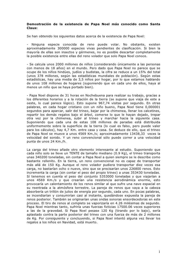 Demostración de la existencia de Papa Noel más conocido como SantaClaus:Se han obtenido los siguientes datos acerca de la ...