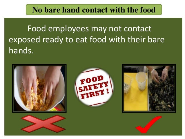 Food Safety Bare Hands ~ Bare hand contact of ready to eat food is