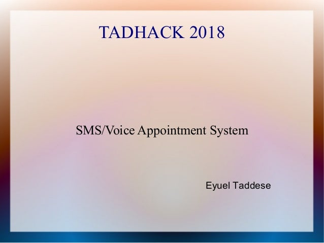 TADHACK 2018 SMS/Voice Appointment System Eyuel Taddese