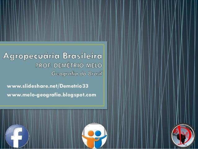 www.slideshare.net/Demetrio33 www.melo-geografia.blogspot.com