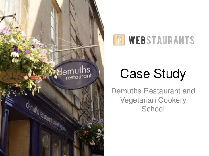 Case Study<br />Demuths Restaurant and Vegetarian Cookery School<br />