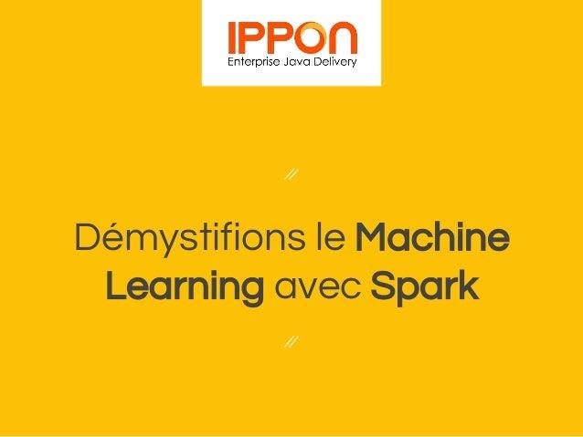 Démystifions le Machine Learning avec Spark